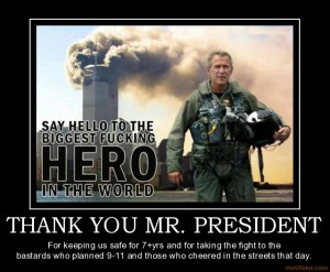 thank_you_mr_president_bush_hero_patriot_america_fuck_yea_demotivational_poster_1237700289-s640x527-171188